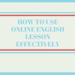 確実に英語力を伸ばしたい!オンライン英会話を効果的に使うコツ3つ